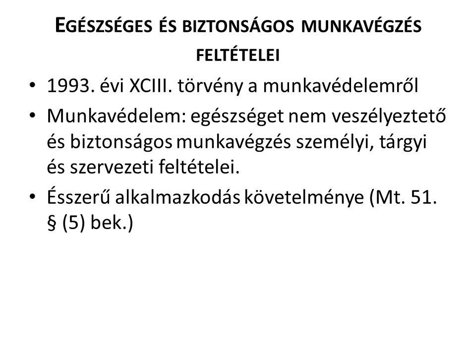 E GÉSZSÉGES ÉS BIZTONSÁGOS MUNKAVÉGZÉS FELTÉTELEI 1993.
