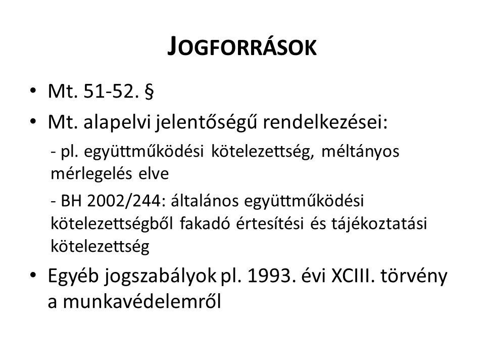 J OGFORRÁSOK Mt.51-52. § Mt. alapelvi jelentőségű rendelkezései: - pl.