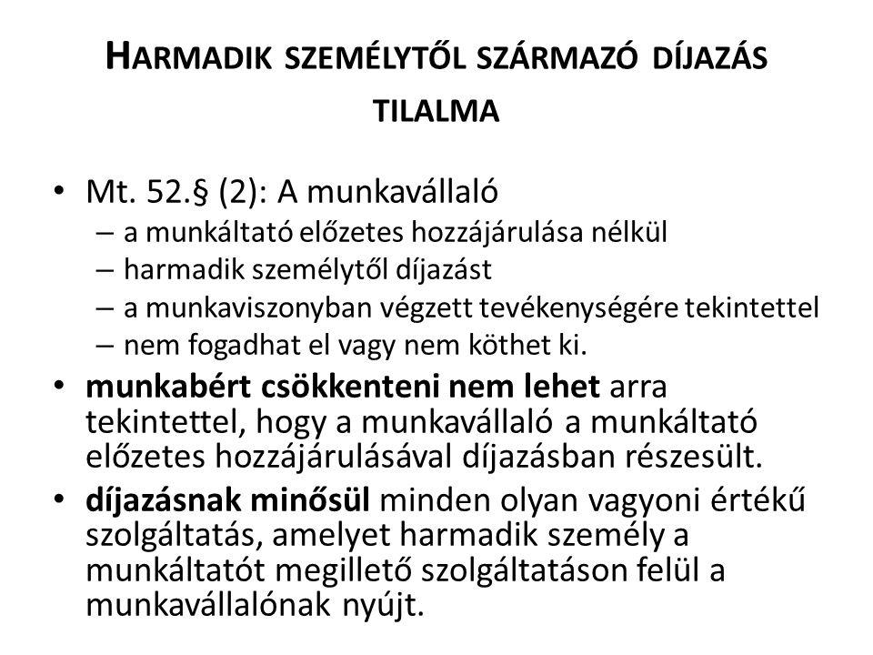 H ARMADIK SZEMÉLYTŐL SZÁRMAZÓ DÍJAZÁS TILALMA Mt.