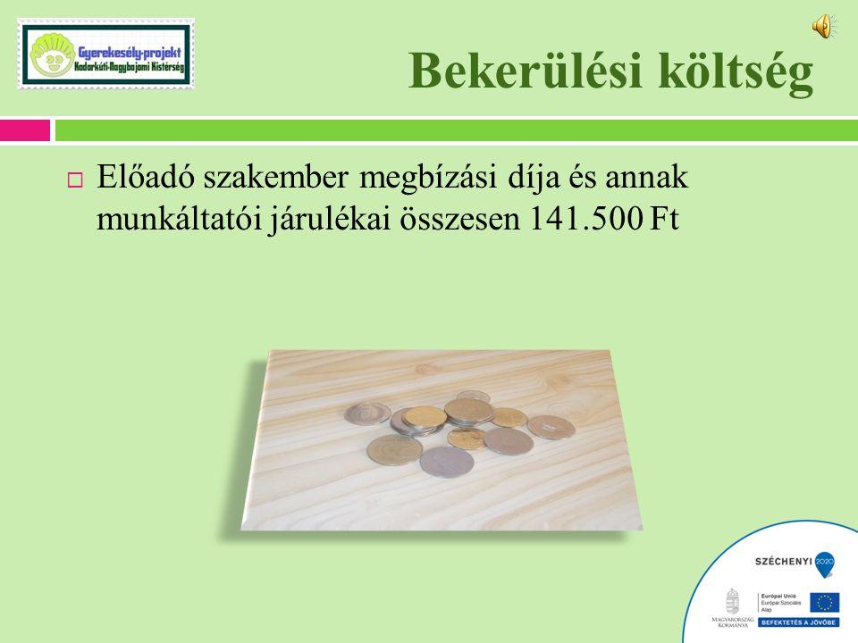 Bekerülési költség  Előadó szakember megbízási díja és annak munkáltatói járulékai összesen 141.500 Ft