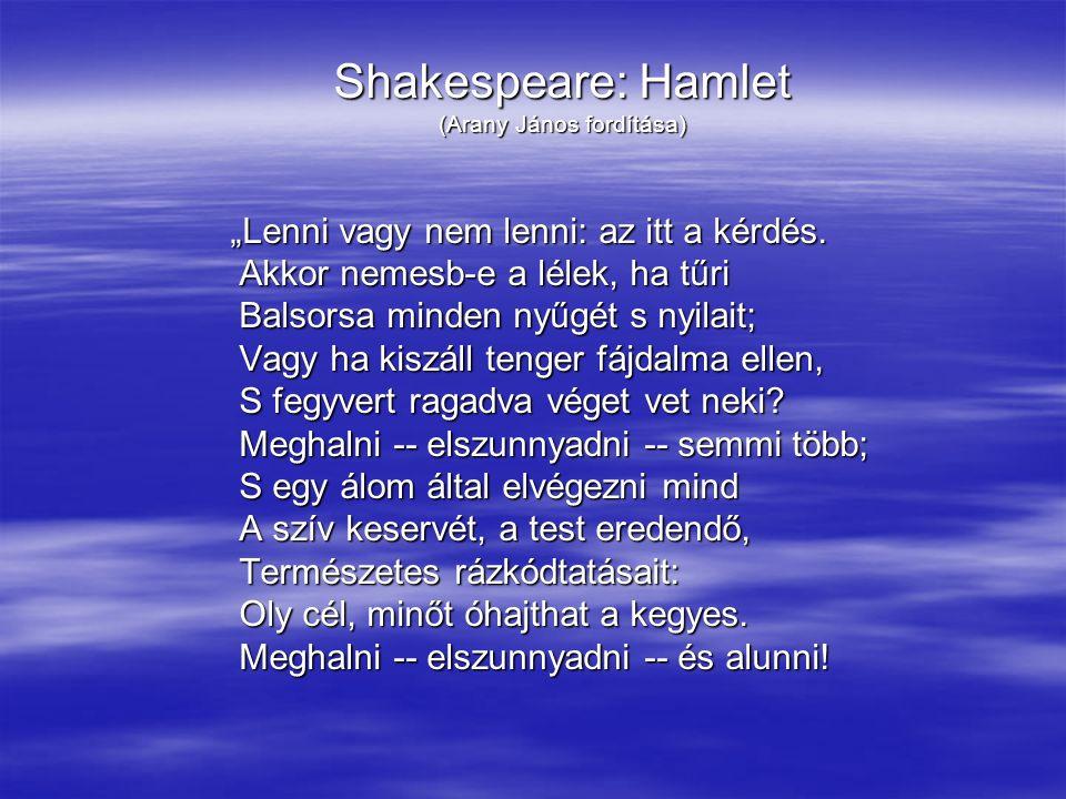 """Shakespeare: Hamlet (Arany János fordítása) """"Lenni vagy nem lenni: az itt a kérdés."""