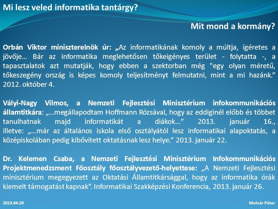 Mi lesz veled informatika tantárgy. 2013.04.20Molnár Péter Mit mond a kormány.