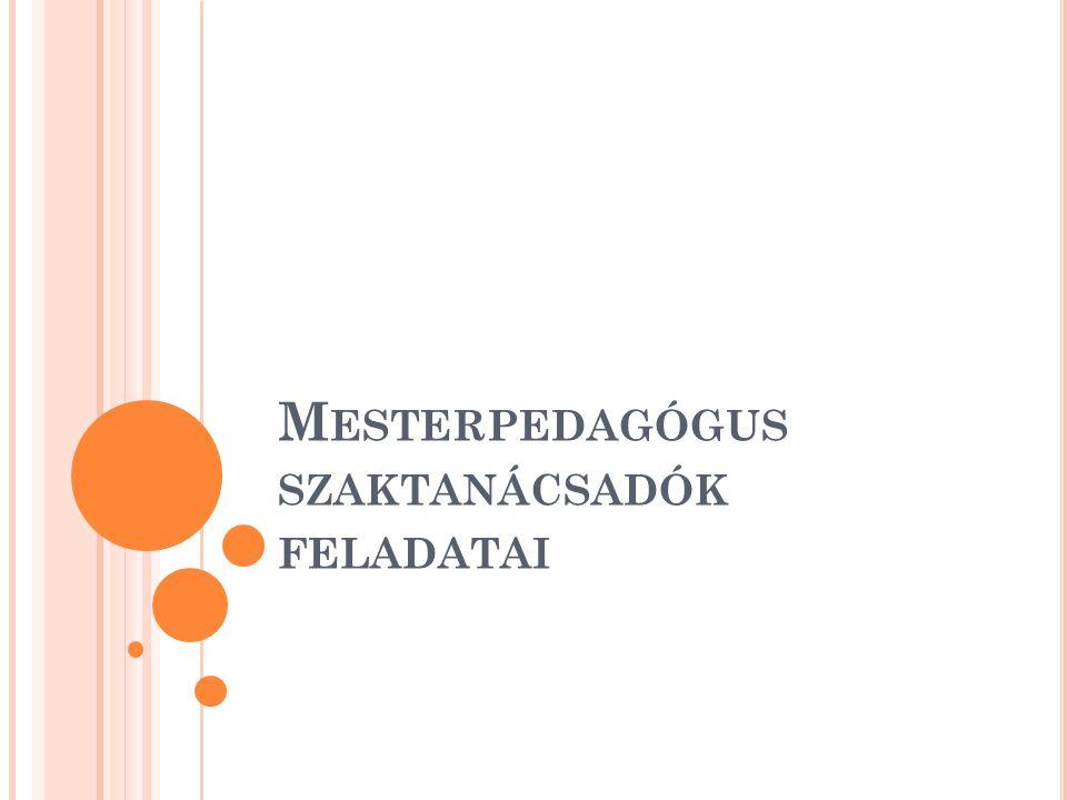M ESTERPEDAGÓGUS SZAKTANÁCSADÓK FELADATAI