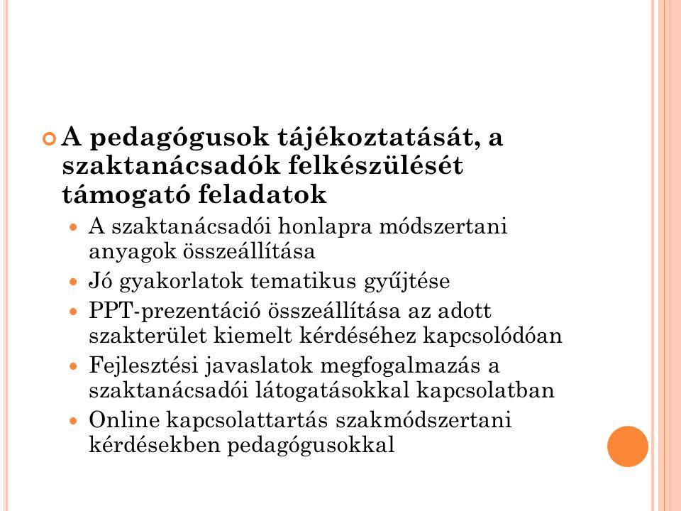 Bekapcsolódás pedagógiai intézetek által meghatározott egyéb szaktanácsadói feladatokba pedagógiai értékelést támogató feladatok (pl.
