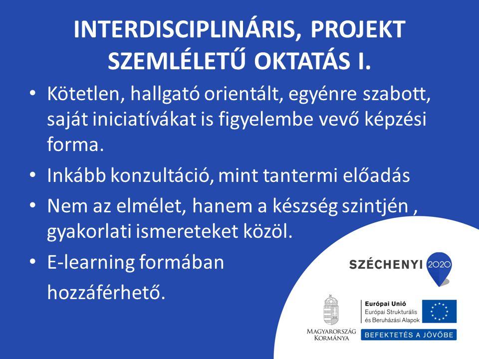 INTERDISCIPLINÁRIS, PROJEKT SZEMLÉLETŰ OKTATÁS I.