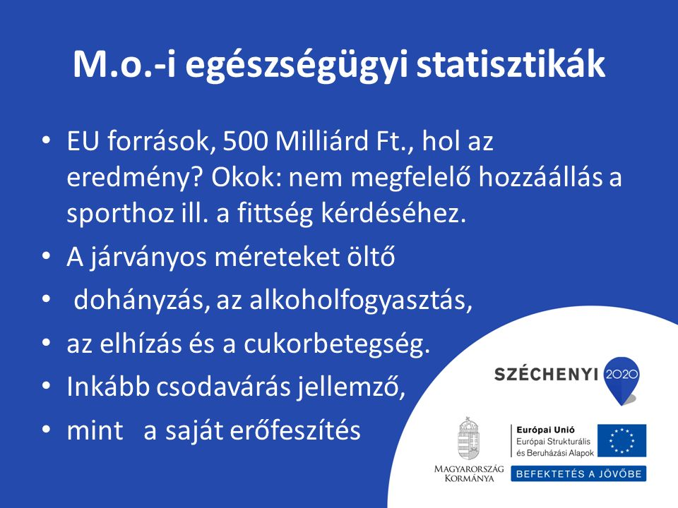 M.o.-i egészségügyi statisztikák EU források, 500 Milliárd Ft., hol az eredmény.