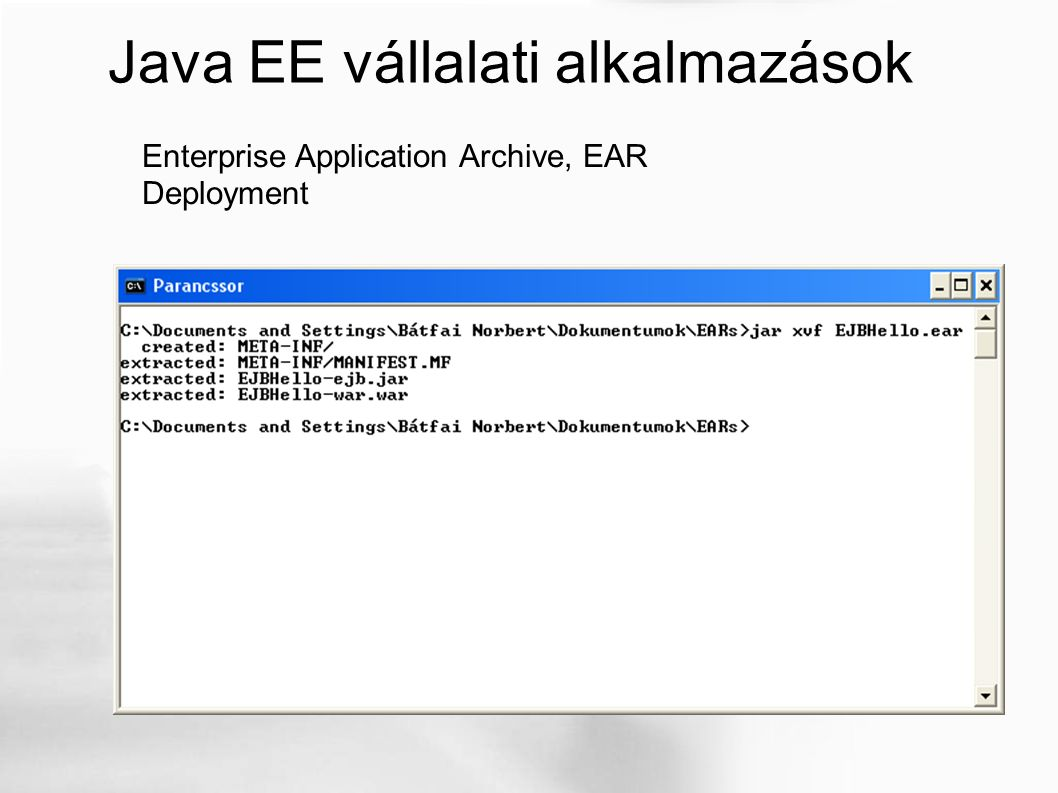 Java EE vállalati alkalmazások Enterprise Application Archive, EAR Deployment