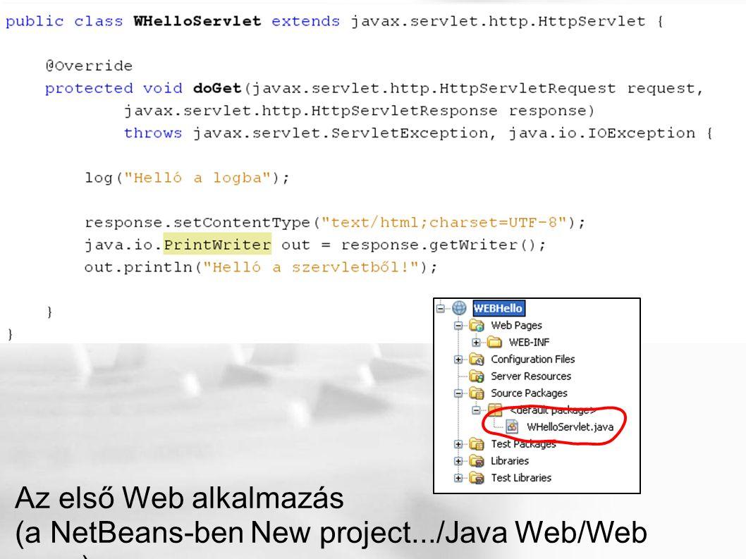Az első Web alkalmazás (a NetBeans-ben New project.../Java Web/Web apps)