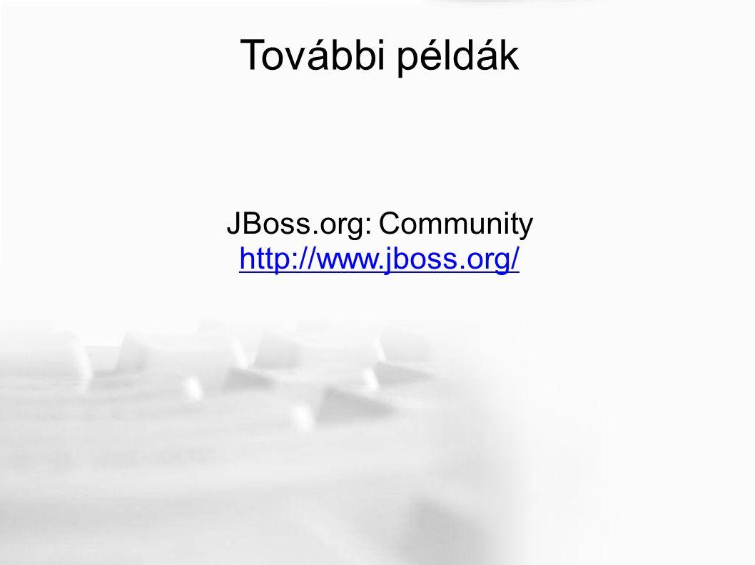 JBoss.org: Community http://www.jboss.org/ További példák