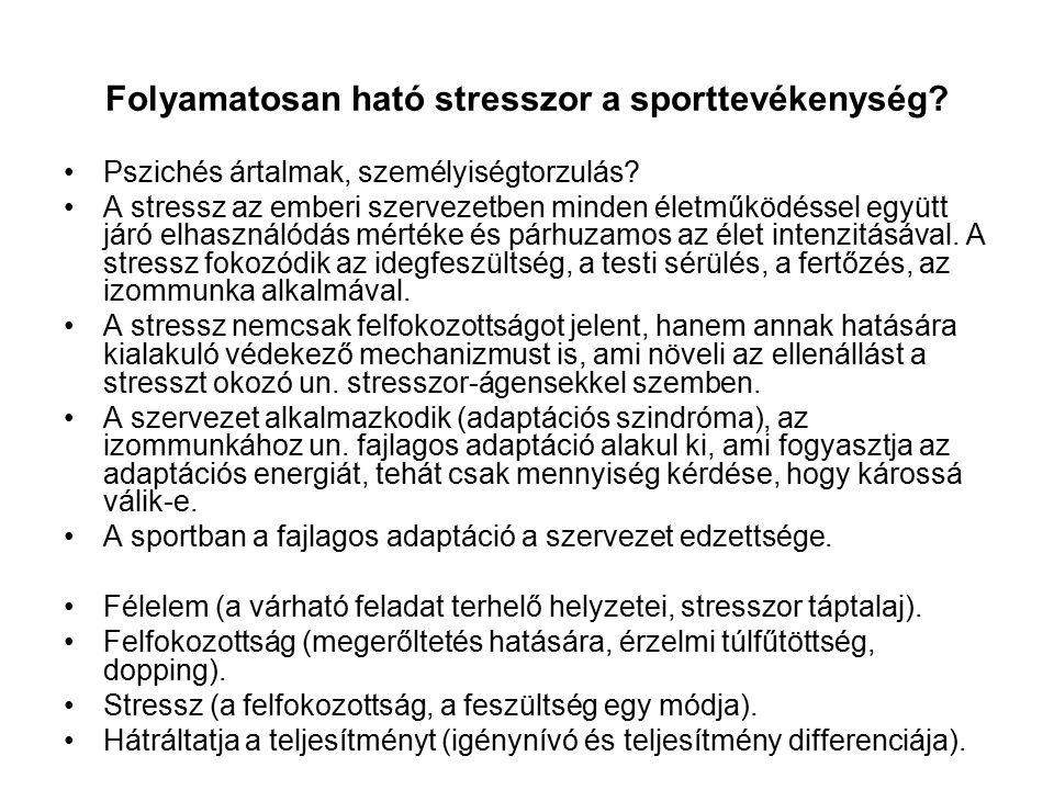 Folyamatosan ható stresszor a sporttevékenység? Pszichés ártalmak, személyiségtorzulás? A stressz az emberi szervezetben minden életműködéssel együtt