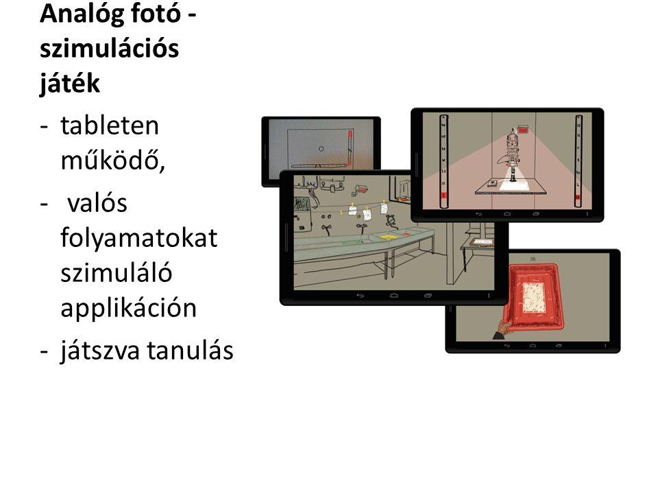 Analóg fotó - szimulációs játék -tableten működő, - valós folyamatokat szimuláló applikáción -játszva tanulás