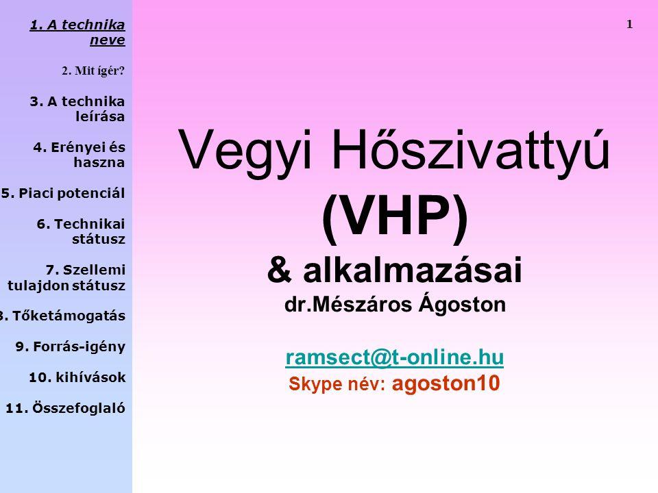 Vegyi Hőszivattyú (VHP) & alkalmazásai dr.Mészáros Ágoston ramsect@t-online.hu Skype név: agoston10 ramsect@t-online.hu 1.