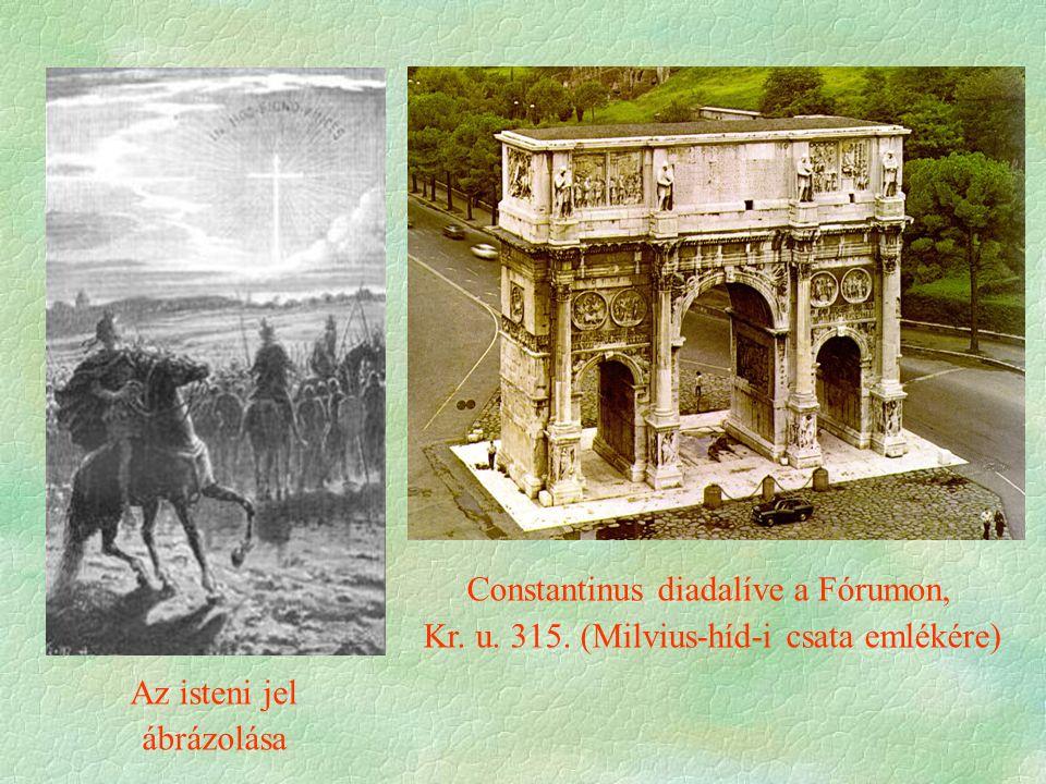 Az isteni jel ábrázolása Constantinus diadalíve a Fórumon, Kr. u. 315. (Milvius-híd-i csata emlékére)