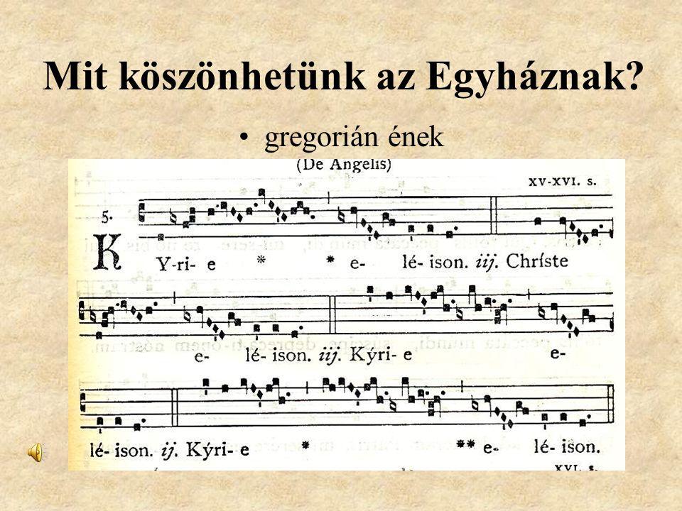 Mit köszönhetünk az Egyháznak? gregorián ének