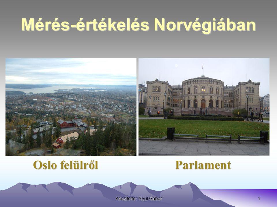 Készítette: Nyul Gábor1 Mérés-értékelés Norvégiában Parlament Oslo felülről