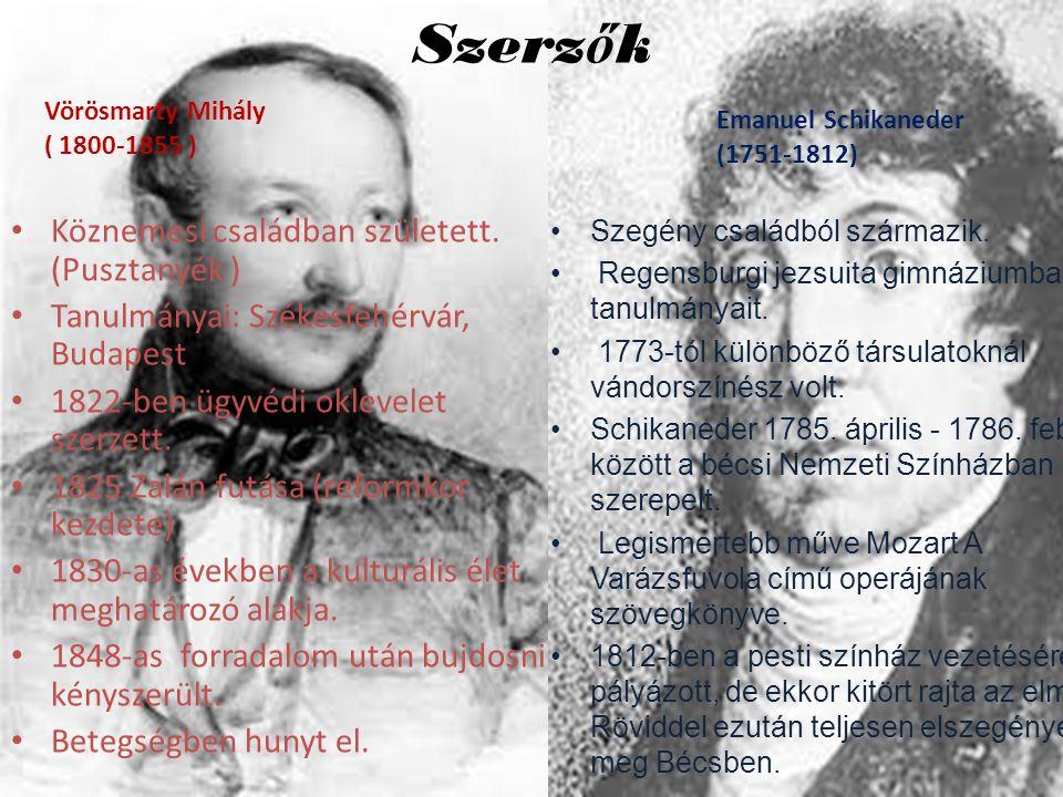 Szerz ő k Vörösmarty Mihály ( 1800-1855 ) Köznemesi családban született. (Pusztanyék ) Tanulmányai: Székesfehérvár, Budapest 1822-ben ügyvédi oklevele