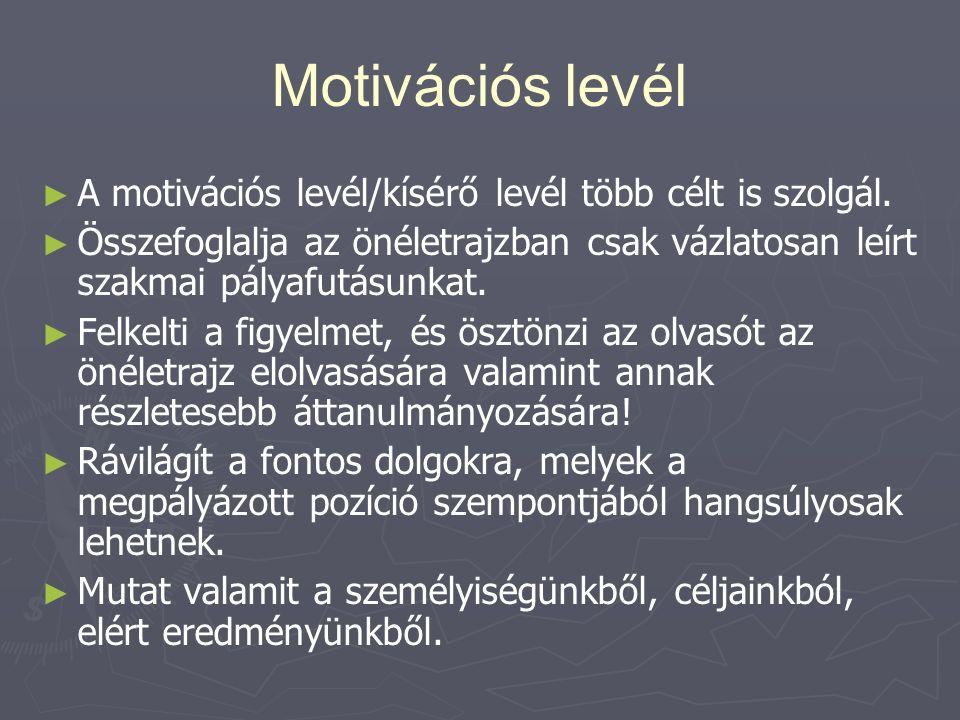 Motivációs levél ► ► A motivációs levél/kísérő levél több célt is szolgál.