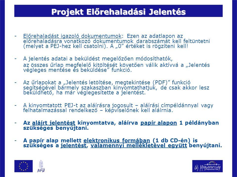 Projekt Előrehaladási Jelentés -Előrehaladást igazoló dokumentumok: Ezen az adatlapon az előrehaladásra vonatkozó dokumentumok darabszámát kell feltüntetni (melyet a PEJ-hez kell csatolni).
