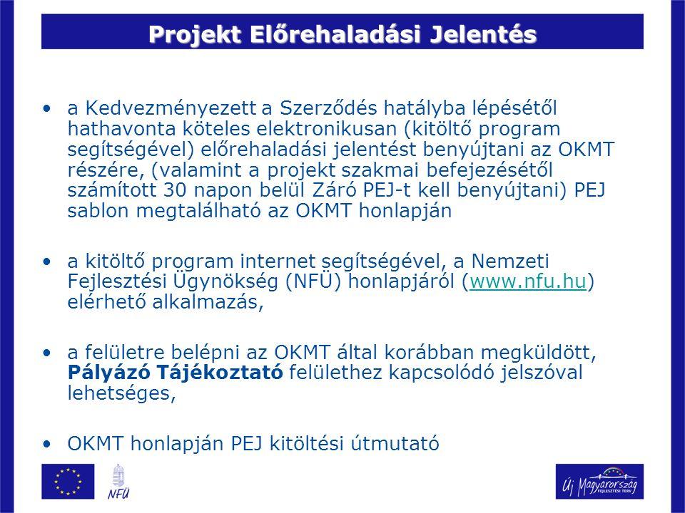 Projekt Előrehaladási Jelentés a Kedvezményezett a Szerződés hatályba lépésétől hathavonta köteles elektronikusan (kitöltő program segítségével) előrehaladási jelentést benyújtani az OKMT részére, (valamint a projekt szakmai befejezésétől számított 30 napon belül Záró PEJ-t kell benyújtani) PEJ sablon megtalálható az OKMT honlapján a kitöltő program internet segítségével, a Nemzeti Fejlesztési Ügynökség (NFÜ) honlapjáról (www.nfu.hu) elérhető alkalmazás,www.nfu.hu a felületre belépni az OKMT által korábban megküldött, Pályázó Tájékoztató felülethez kapcsolódó jelszóval lehetséges, OKMT honlapján PEJ kitöltési útmutató