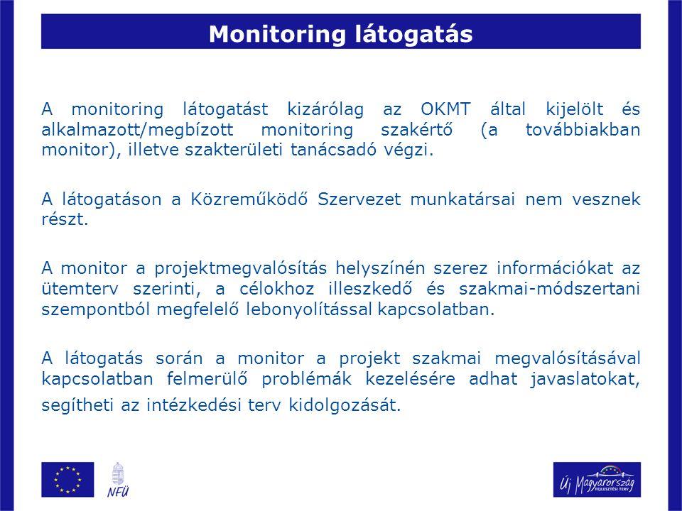 Monitoring látogatás A monitoring látogatást kizárólag az OKMT által kijelölt és alkalmazott/megbízott monitoring szakértő (a továbbiakban monitor), illetve szakterületi tanácsadó végzi.
