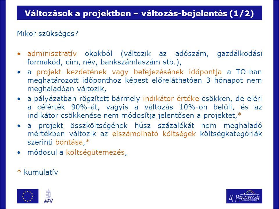 Változások a projektben – változás-bejelentés (1/2) Mikor szükséges.