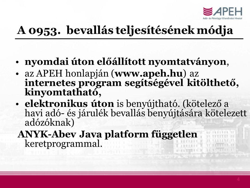 4 A 0953. bevallás teljesítésének módja nyomdai úton előállított nyomtatványon, az APEH honlapján (www.apeh.hu) az internetes program segítségével kit