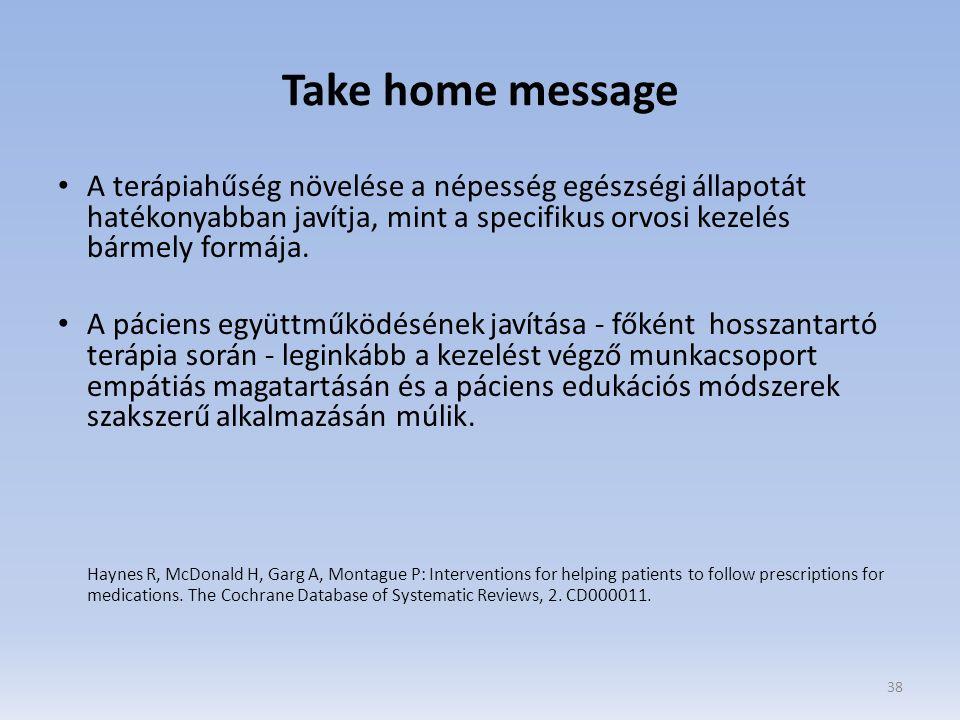 Take home message A terápiahűség növelése a népesség egészségi állapotát hatékonyabban javítja, mint a specifikus orvosi kezelés bármely formája. A pá