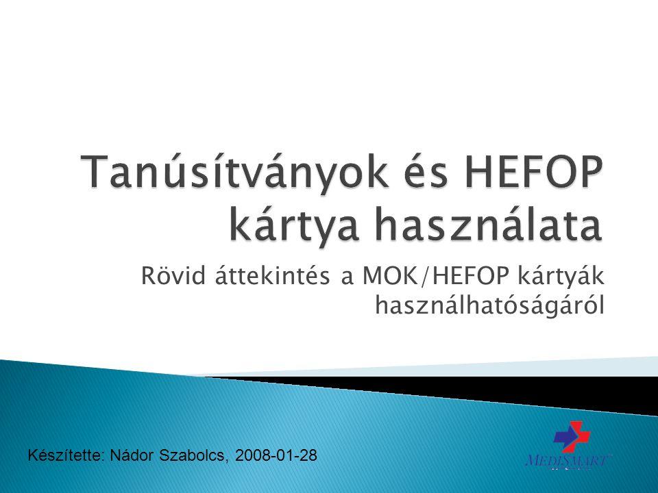 Rövid áttekintés a MOK/HEFOP kártyák használhatóságáról Készítette: Nádor Szabolcs, 2008-01-28