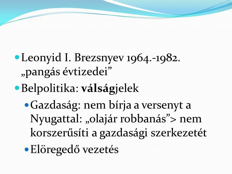 Leonyid I.Brezsnyev 1964.-1982.