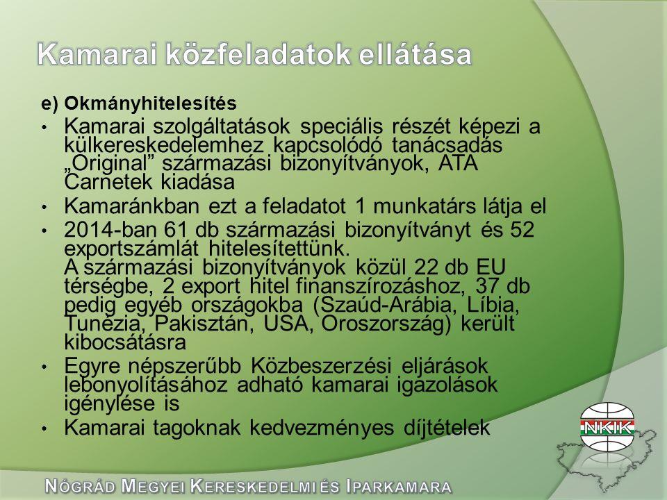 """e) Okmányhitelesítés Kamarai szolgáltatások speciális részét képezi a külkereskedelemhez kapcsolódó tanácsadás """"Original"""" származási bizonyítványok, A"""