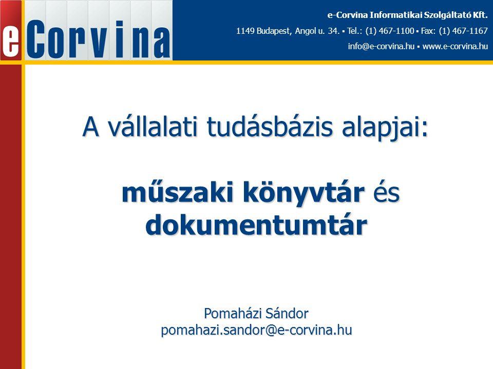 e-Corvina Informatikai Szolgáltató Kft. 1149 Budapest, Angol u. 34. ▪ Tel.: (1) 467-1100 ▪ Fax: (1) 467-1167 info@e-corvina.hu ▪ www.e-corvina.hu A vá