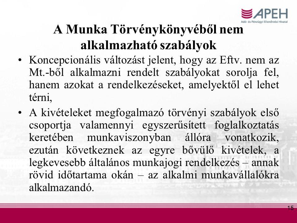 15 A Munka Törvénykönyvéből nem alkalmazható szabályok Koncepcionális változást jelent, hogy az Eftv.