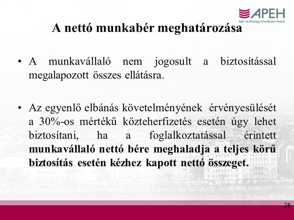 25 A nettó munkabér meghatározása A munkavállaló nem jogosult a biztosítással megalapozott összes ellátásra.