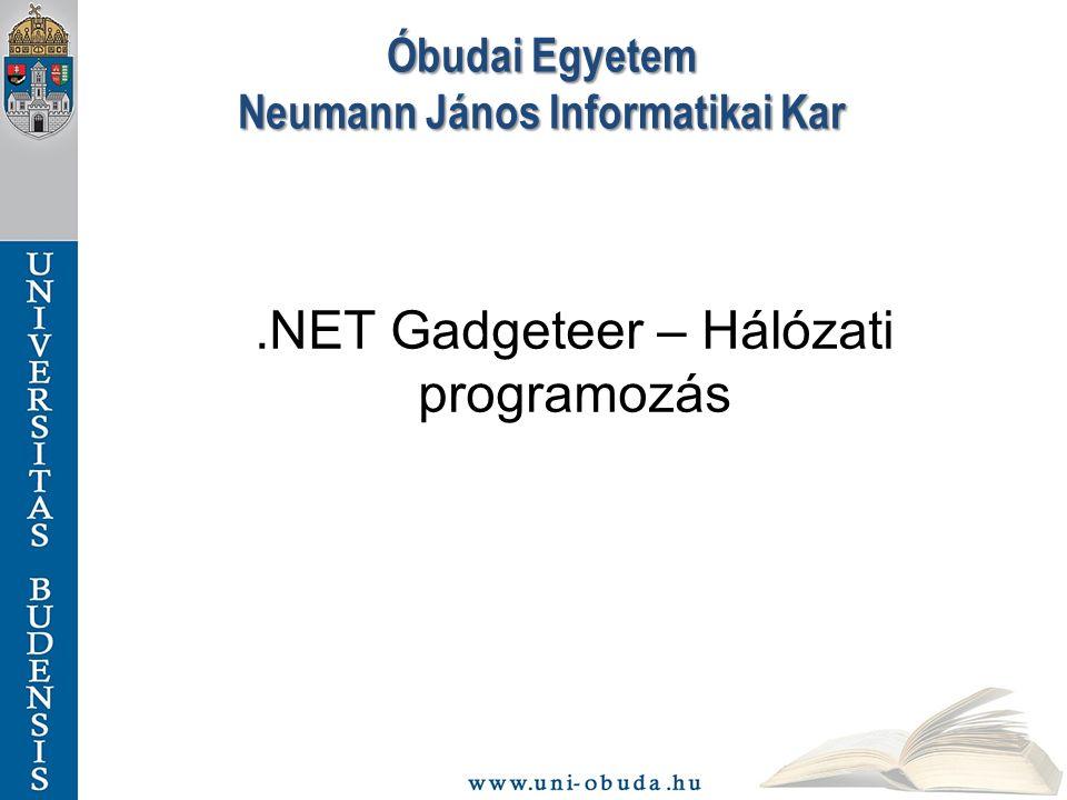 Óbudai Egyetem Neumann János Informatikai Kar.NET Gadgeteer – Hálózati programozás