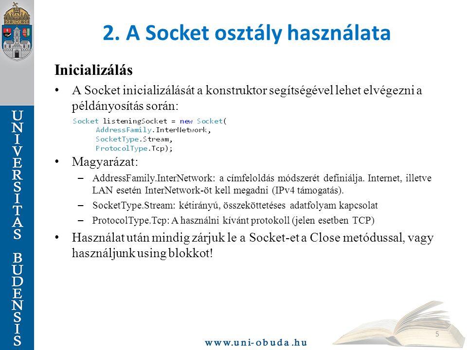2. A Socket osztály használata Inicializálás A Socket inicializálását a konstruktor segítségével lehet elvégezni a példányosítás során: Magyarázat: –