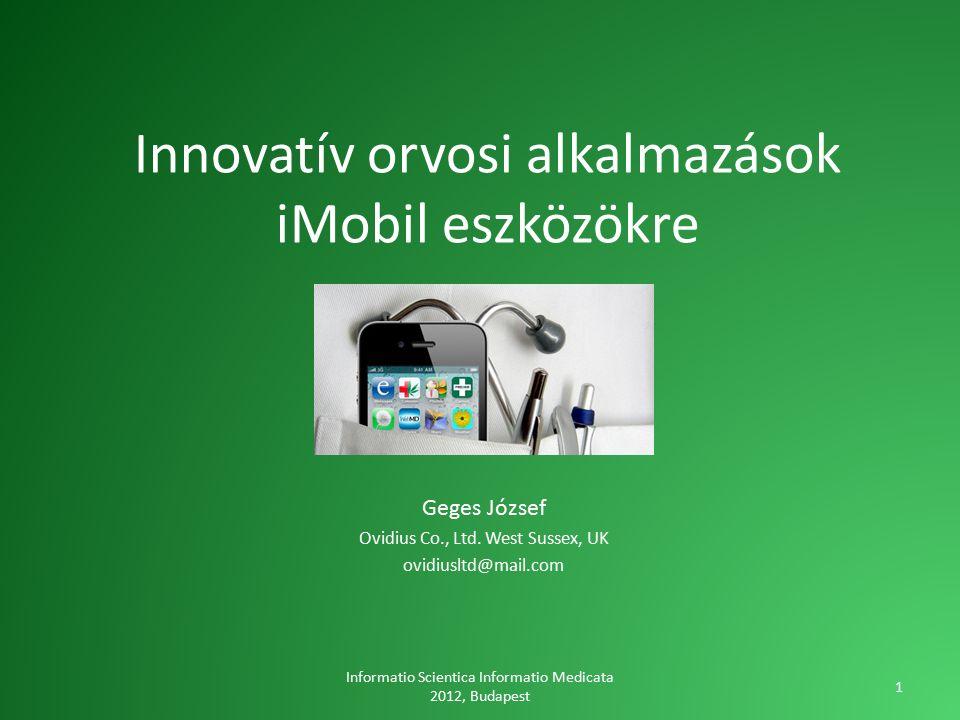 Tisztázandó fogalmak innovatív alkalmazás mobil eszköz Informatio Scientica Informatio Medicata 2012, Budapest 2