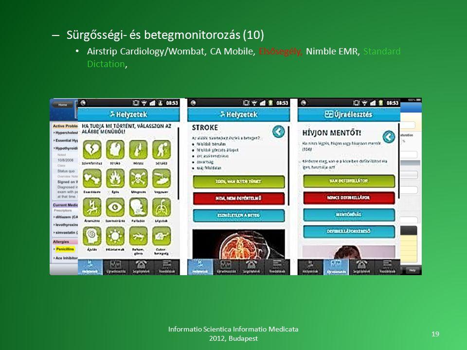 – Sürgősségi- és betegmonitorozás (10) Airstrip Cardiology/Wombat, CA Mobile, Elsősegély, Nimble EMR, Standard Dictation, Informatio Scientica Informatio Medicata 2012, Budapest 19