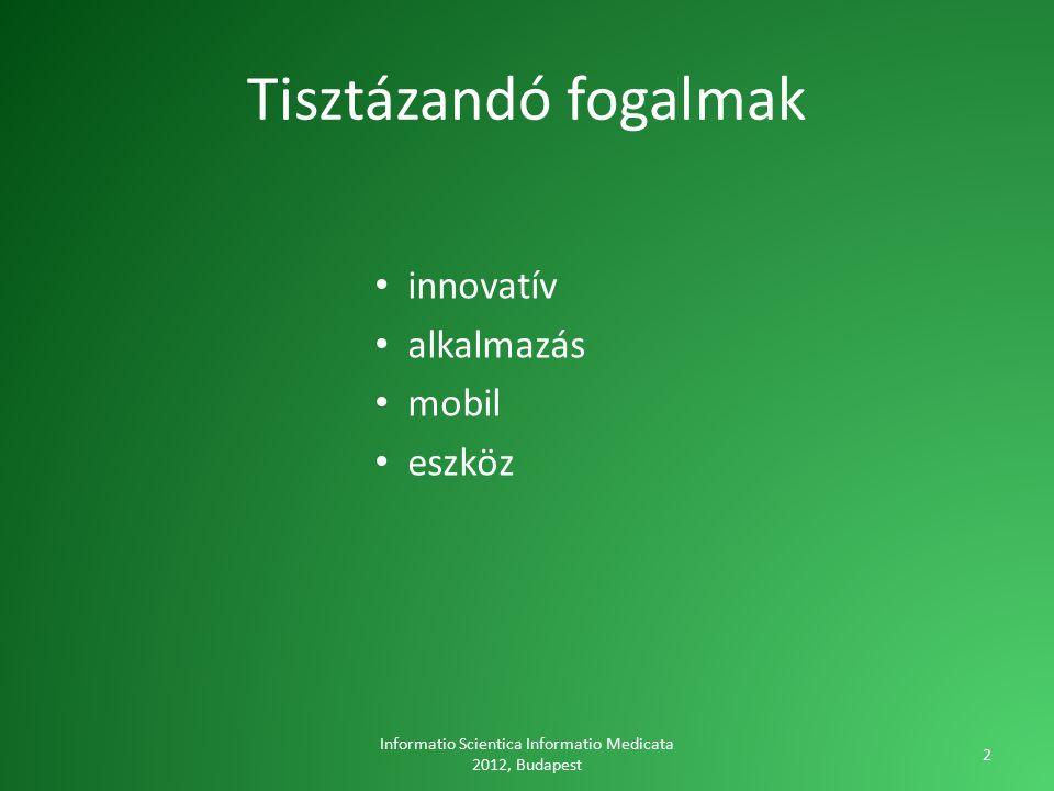 Kiegészítők Informatio Scientica Informatio Medicata 2012, Budapest 23