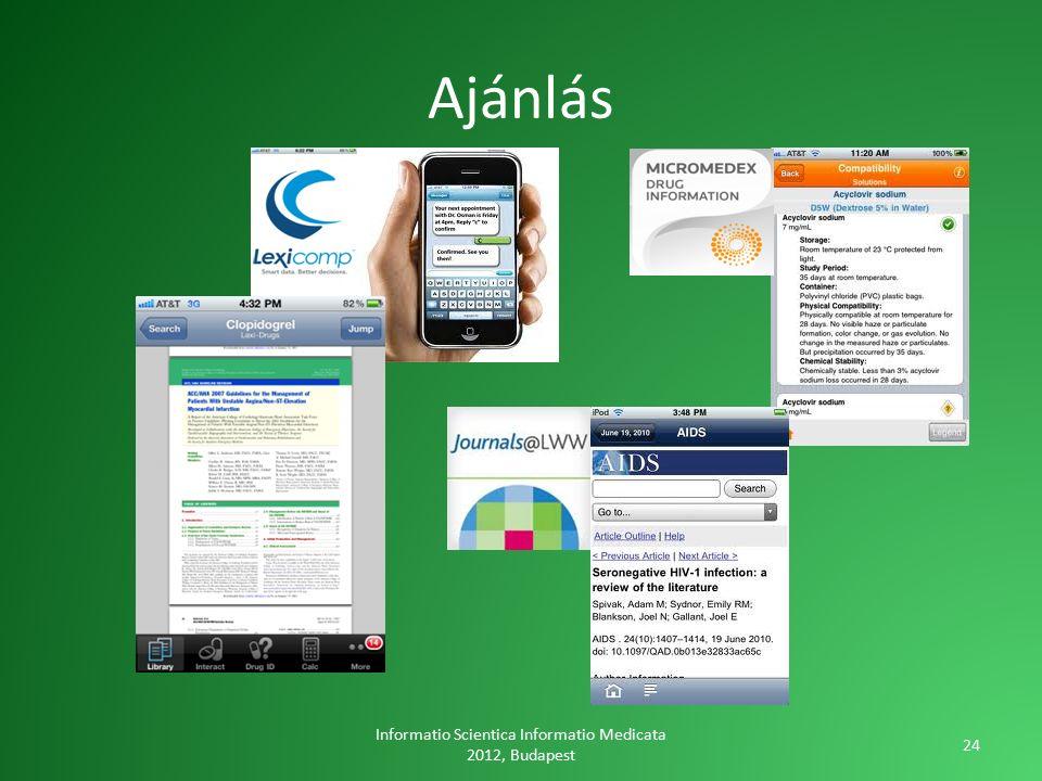 Ajánlás Informatio Scientica Informatio Medicata 2012, Budapest 24