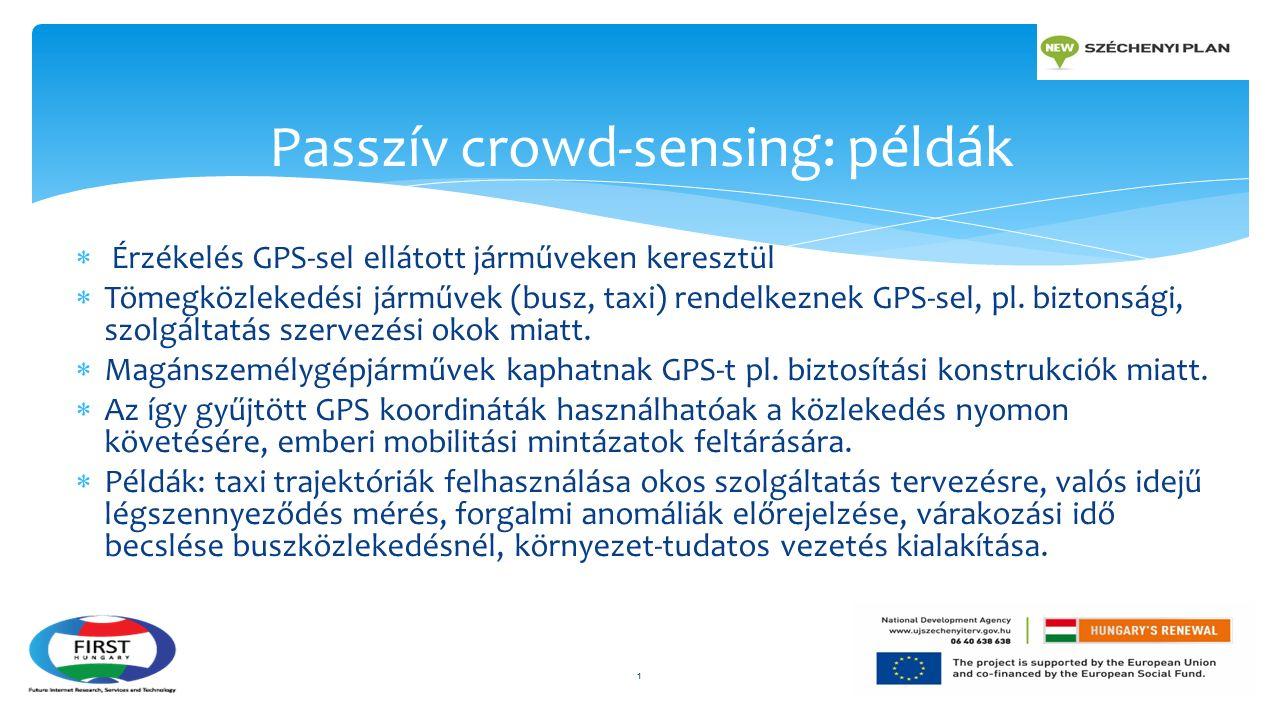  Érzékelés GPS-sel ellátott járműveken keresztül  Tömegközlekedési járművek (busz, taxi) rendelkeznek GPS-sel, pl. biztonsági, szolgáltatás szervezé