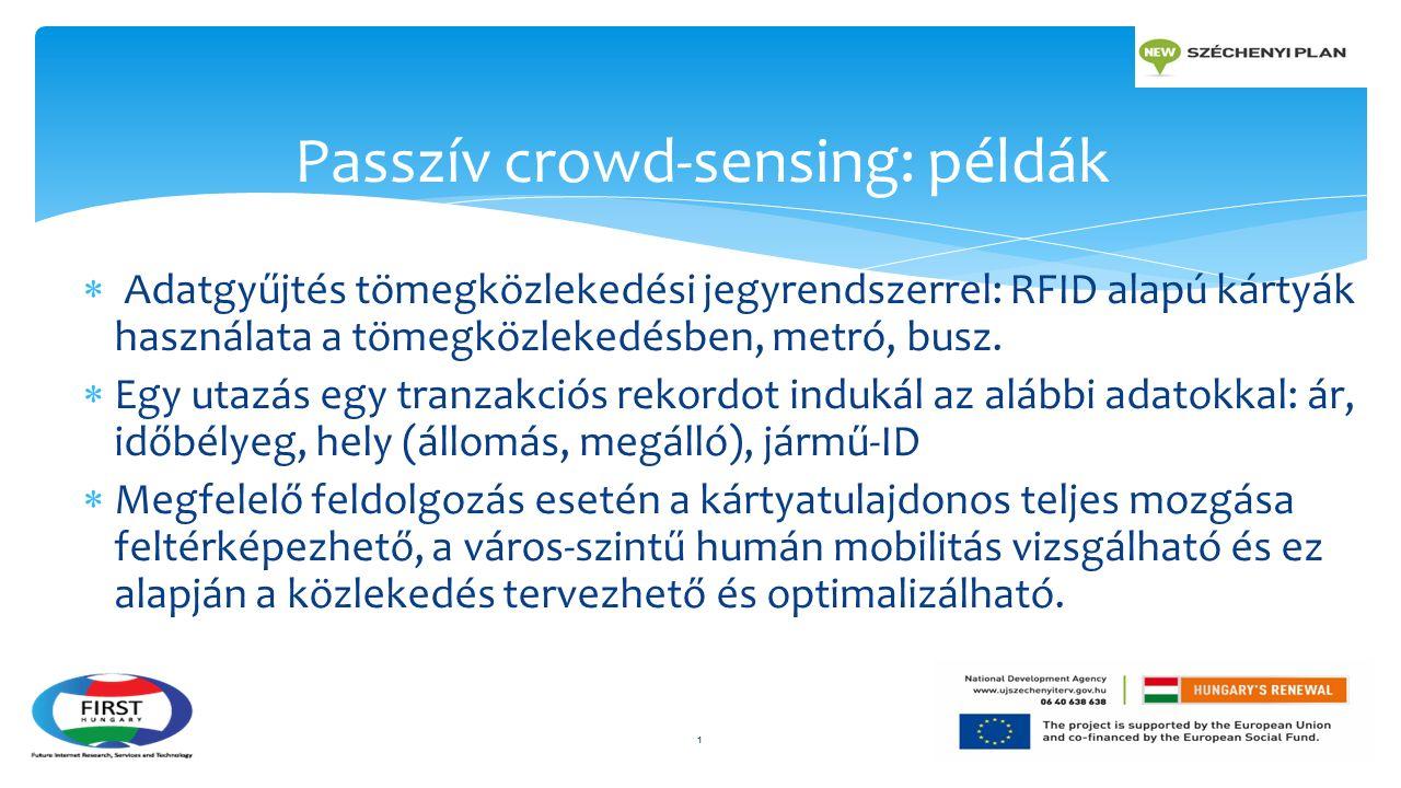  Adatgyűjtés tömegközlekedési jegyrendszerrel: RFID alapú kártyák használata a tömegközlekedésben, metró, busz.  Egy utazás egy tranzakciós rekordot