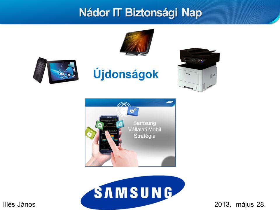 Samsung Confidential Újdonságok Illés János2013. május 28.