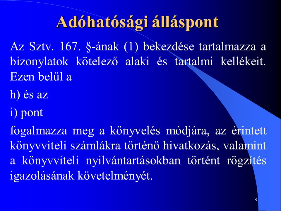 3 Adóhatósági álláspont Az Sztv. 167.