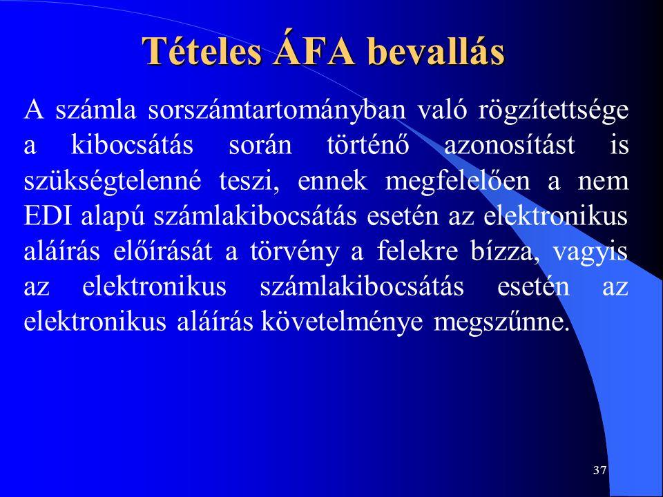 37 Tételes ÁFA bevallás A számla sorszámtartományban való rögzítettsége a kibocsátás során történő azonosítást is szükségtelenné teszi, ennek megfelel
