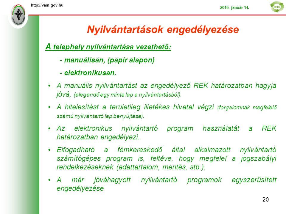 Nyilvántartások engedélyezése http://vam.gov.hu 2010.