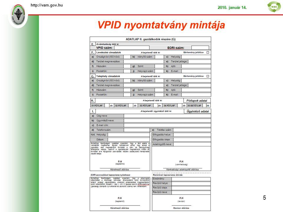 VPID nyomtatvány mintája http://vam.gov.hu 2010. január 14. 5