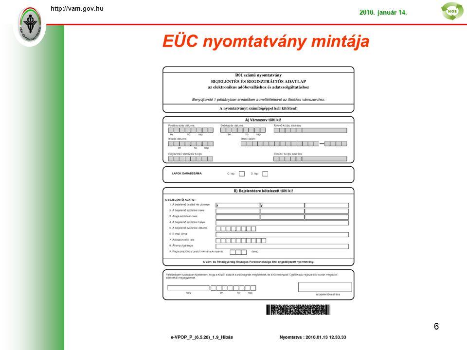 EÜC nyomtatvány mintája http://vam.gov.hu 2010. január 14. 6