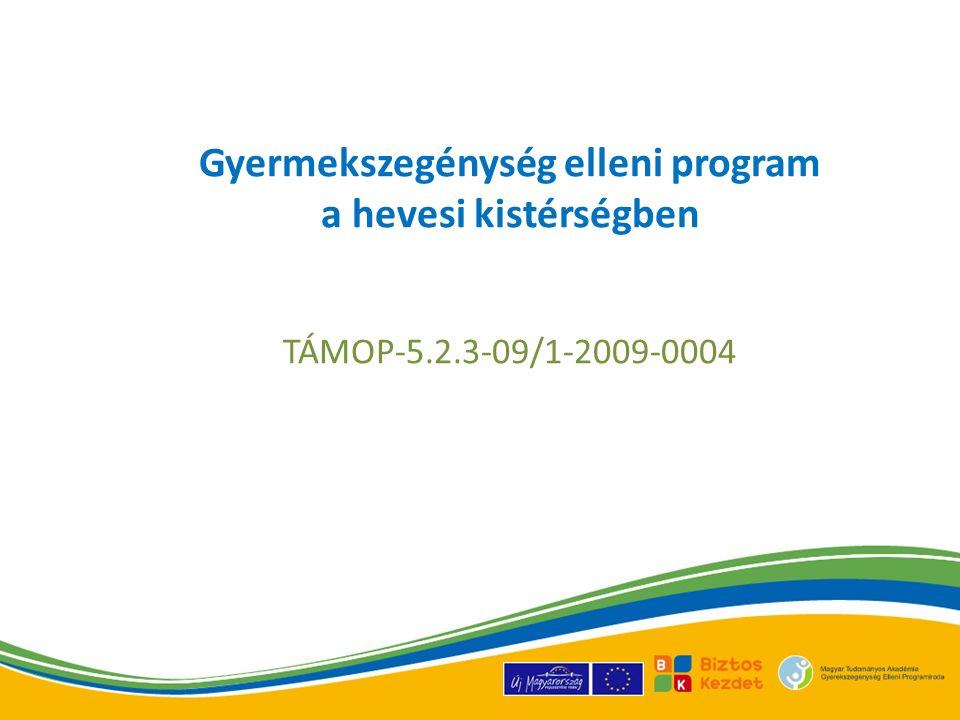 Gyermekszegénység elleni program a hevesi kistérségben TÁMOP-5.2.3-09/1-2009-0004