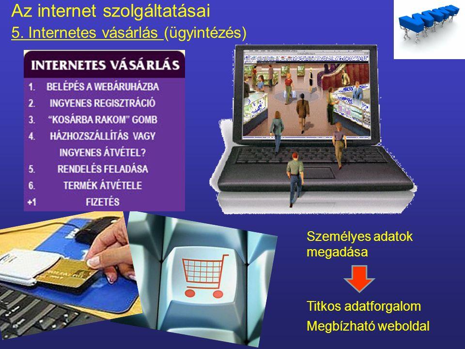 Az internet szolgáltatásai Információk elérése a weben Interneten megjelenő adatok, információk mennyisége hatalmas.