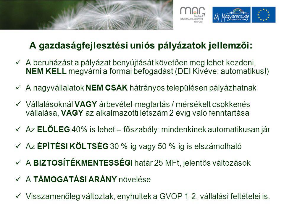 A gazdaságfejlesztési uniós pályázatok jellemzői: A beruházást a pályázat benyújtását követően meg lehet kezdeni, NEM KELL megvárni a formai befogadást (DE.